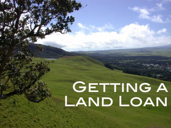 Financing your custom home part 1 getting a land loan for Can you get a loan for land